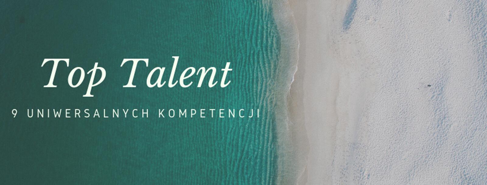 Top Talent : 9 Uniwersalnych Kompetencji